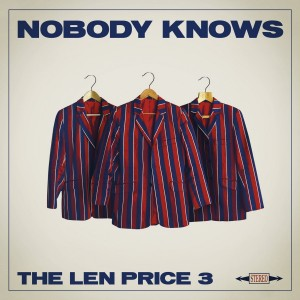 The Len Price 3 - Nobody Knows